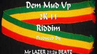 Mud Up Riddim