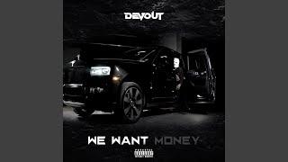 We Want Money
