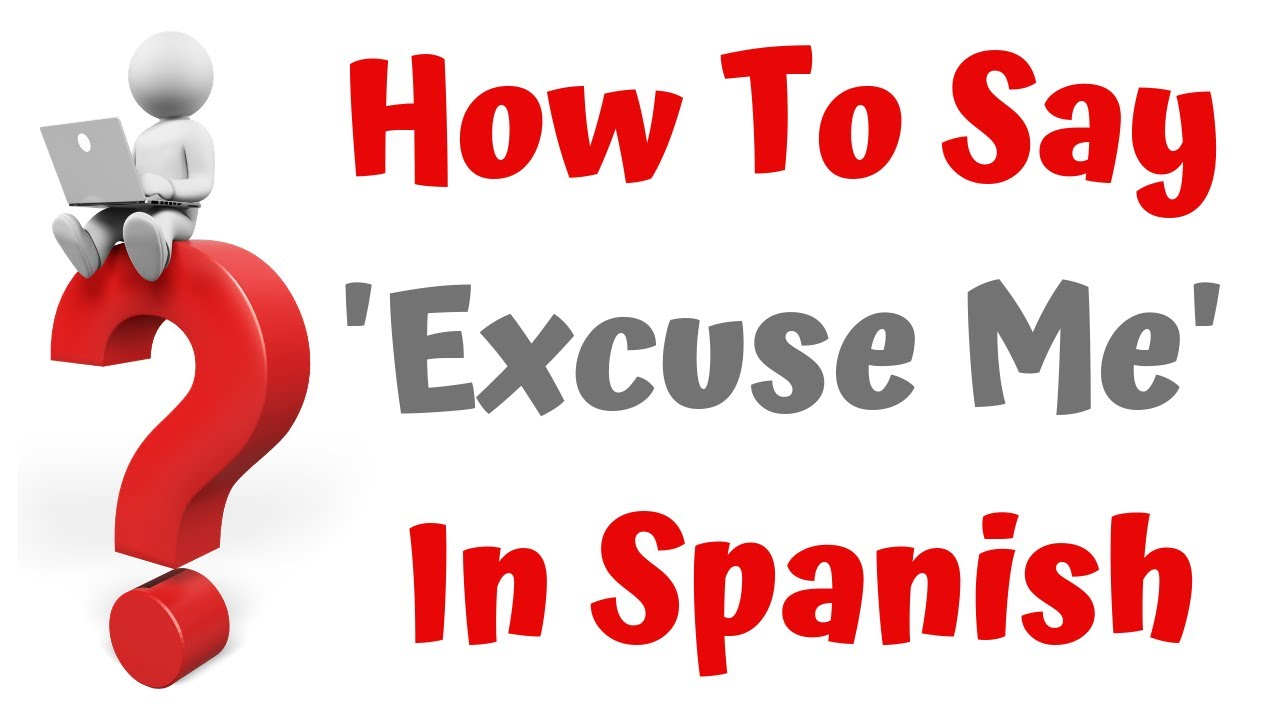 How Do You Say Excuse Me In Spanish Youtube Your browser does not support audio. youtube