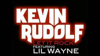 Kevin Rudolf Ft Lil Wayne Let It Rock HQ