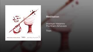 Imamyar Hasanov & Pezhham Akhavass - Meditation