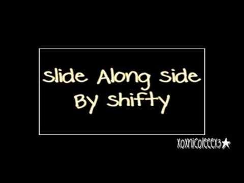 Shifty - Slide Along Side [ lyrics in description ]