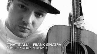 """🎤 """"That's All"""" - Frank Sinatra (cover by Derek """"Matthew"""" Zukowski)"""