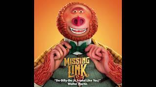 """Walter Martin - """"Do-Dilly-Do (A Friend Like You)""""  - Missing Link Soundtrack 