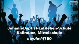 Johann-Baptist-Laßleben-Schule Kallmünz, Mittelschule will das ANTENNE BAYERN Pausenhofkonzert