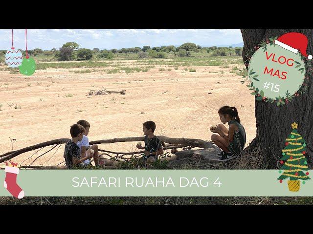 Op Safari Dag 4 | Safari in Ruaha National Park | Tanzania | Vlogmas #15 Selma Kamm