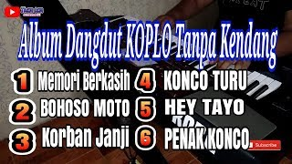 Download lagu Album KOPLO HIT TANPA KENDANG MELODI MP3