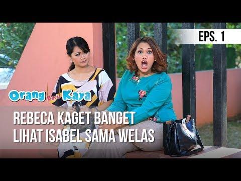 ORANG BARU KAYA - Rebeca Kaget Banget Lihat Isabel Sama Welas [12 Agustus 2019]