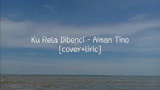 Ku Rela Dibenci - Aiman Tino | Cover Hafis Handika [lirik video]