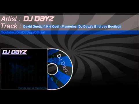 David Guetta Ft. Kid Cudi - Memories (DJ Dayz's Birthday Bootleg)