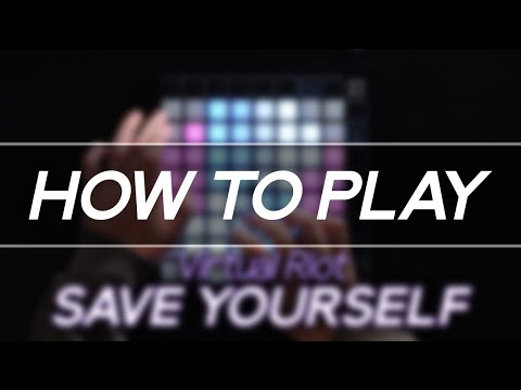 """How To Play: """"Virtual Riot - Save Yourself"""" On Launchpad"""