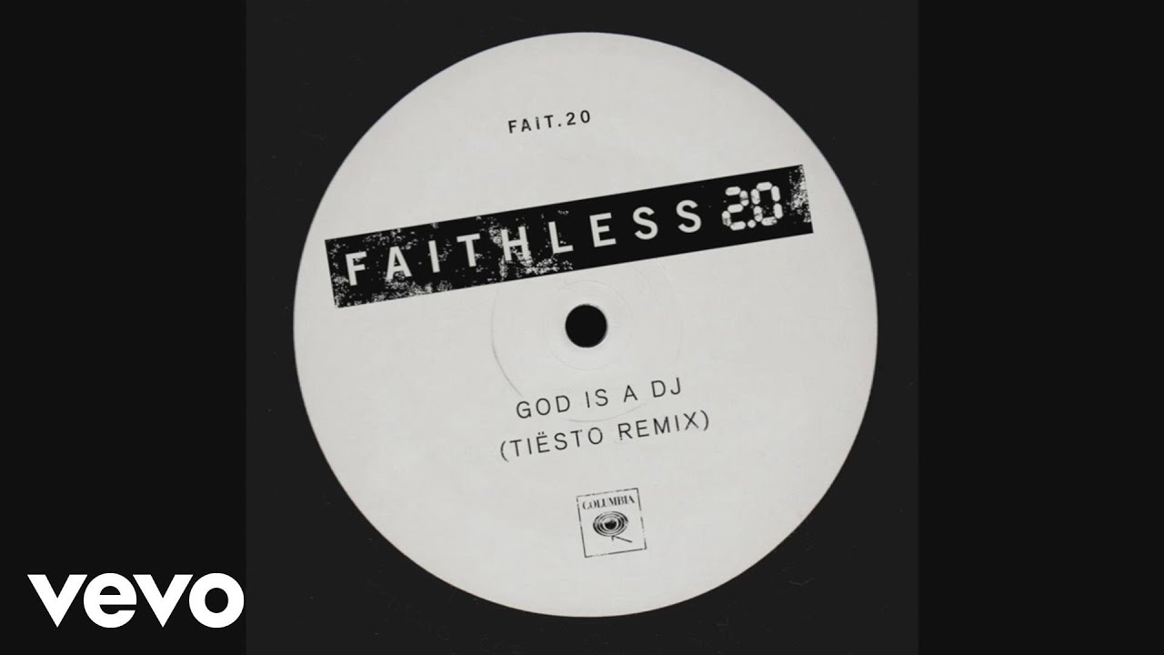 Faithless - God Is a DJ 2 0 (Tiesto Remix)