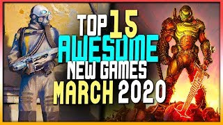 Top 15 Awesome New Games Coming In March 2020