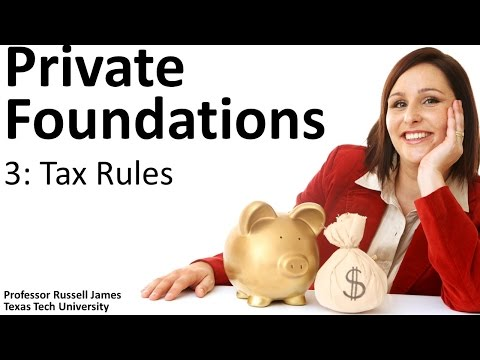 Private Foundations 3: Tax Rules