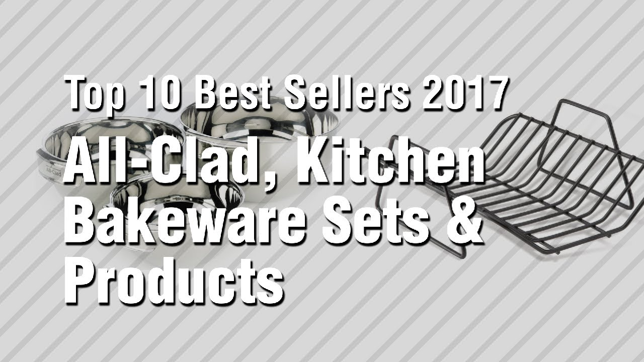 All clad kitchen bakeware sets products top 10 best sellers 2017