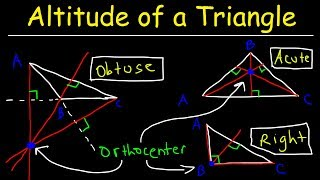 Altitude of a Triangle, Definition & Example, Finding The Orthocenter, Acute Right & Obtuse Triangle