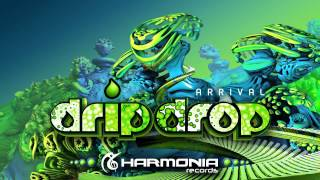 Drip Drop - Arrival (Original Mix) [Harmonia]