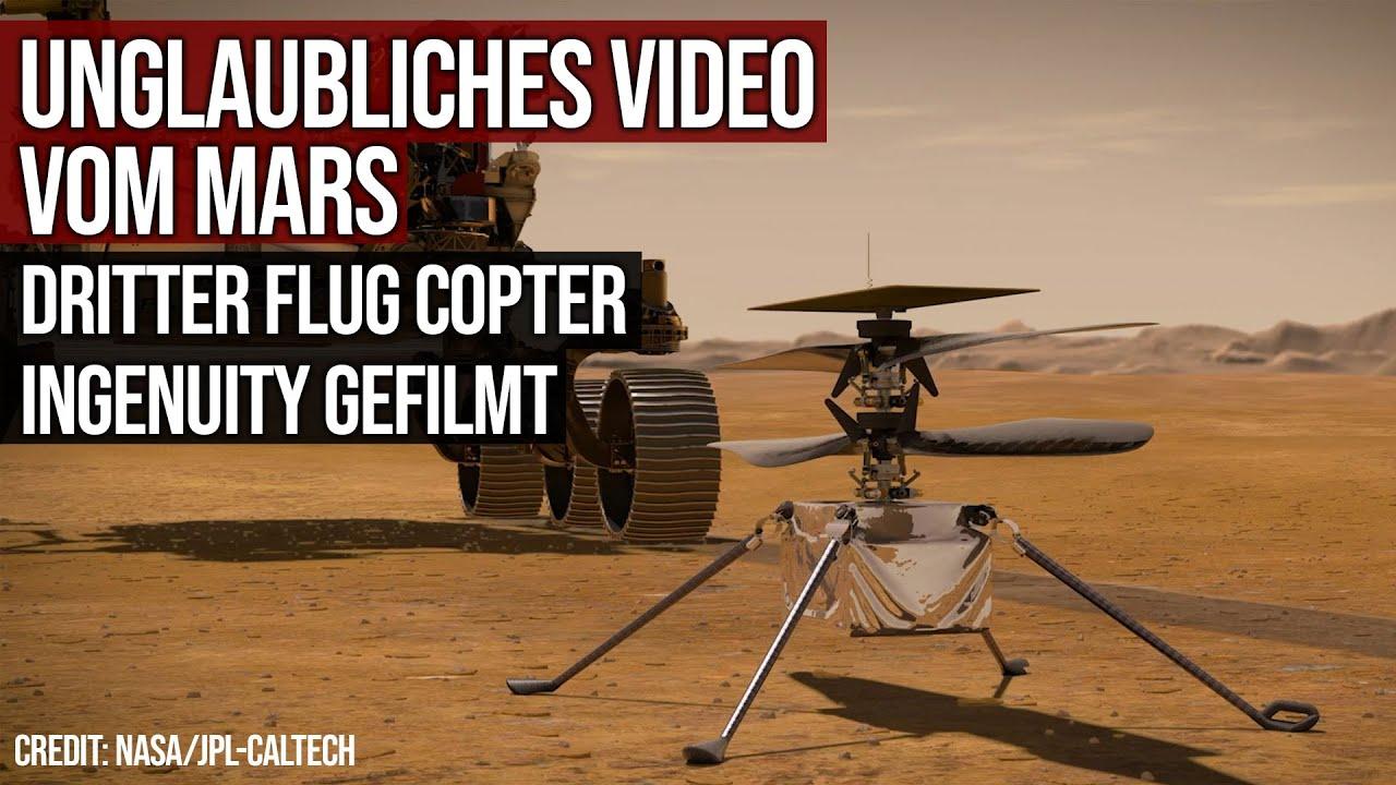 Unglaubliches Video vom Mars - Copter Ingenuity - Dritter Flug über 50 Meter gefilmt