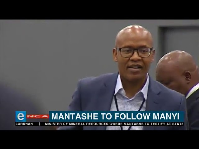 Manyi to continue at State Capture Inquiry and the Mantashe