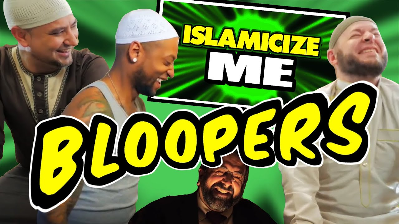 ISLAMICIZE ME Blooper Reel Ultimate