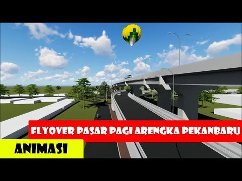 ANIMASI - Fly Over Pasar Pagi Arengka, Pekanbaru - Riau