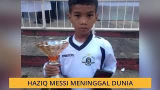 Haziq Messi meninggal dunia