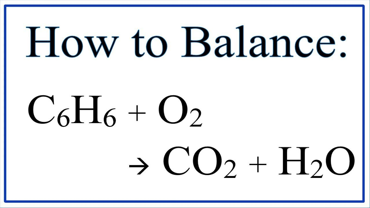 How To Balance C6h6 O2 Co2 H2o Combustion Of Benzene Youtube
