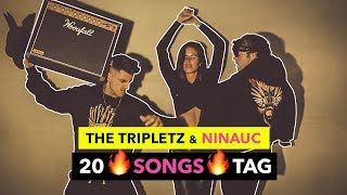 20 SONGS TAG - The Tripletz Version feat. Ninauc