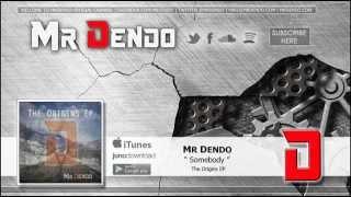 Mr Dendo - Somebody [The Origins EP]