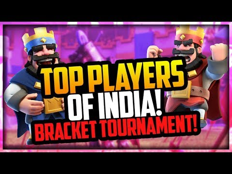 Clash Royale - Top INDIAN Players Bracket Tournament!    FREE TOURNAMENT AT THE END!!