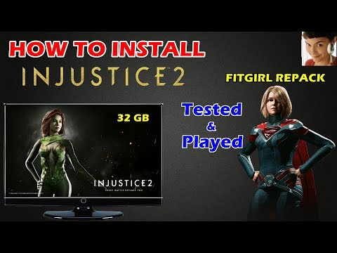 How to Install INJUSTICE 2 FITGIRL REPACK on PC | Won't Start Fix 100%