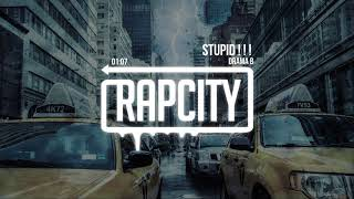Drama B - STUPID ! ! ! (Prod XRTIST)