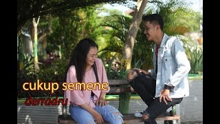 [4.00 MB] DERRADRU official - cukup semene (official music & video)