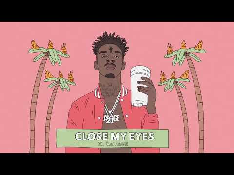 21 Savage-Close My Eyes