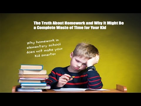 The truth about homework and why it might be a complete waste of time for your kid