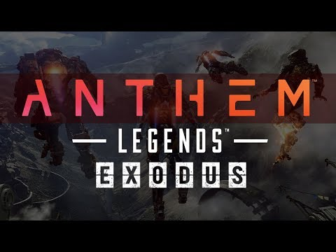 Anthem Legends : Exodus