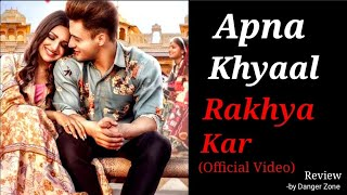 KHYAAL RAKHYA KAR - Asim Riaz & Himanshi Khurana | Preetinder | Latest Punjabi Video Song