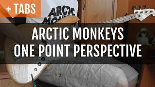 Baixar [TABS] Arctic Monkeys - One Point Perspective (Bass Cover)
