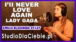 I'll Never Love Again - Lady Gaga (cover by Emilia Błasińska) #1351