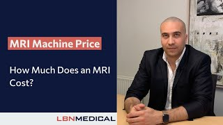 How Much Does an MRI Machine Cost?