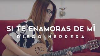 Si te enamoras de mi / Griss Romero / COVER / Diego Herrera