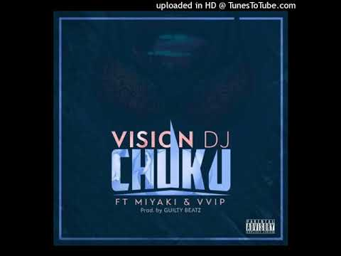 Vision DJ – Chuku ft  VVIP & Miyaki (Prod by Guilty Beatz)