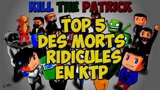 TOP 5 DES MORTS RIDICULES EN KTP