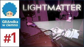 Lightmatter PL #1 | Portal + Talos + zabójczy cień :o