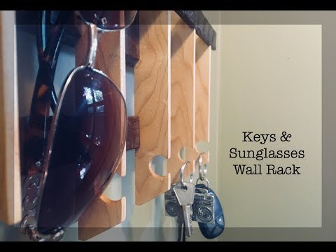 Making a Wooden Keys & Sunglasses Wall Rack