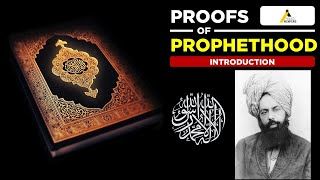 Proofs of Prophethood Introduction : Teachings of Islam Ahmadiyya