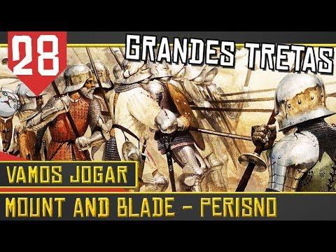 Grandes Batalhas - Mount & Blade Perisno #28 [Série Gameplay Português PT-BR]