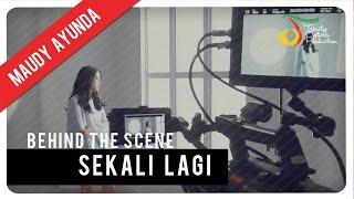 Maudy Ayunda - Sekali Lagi | Behind The Scene