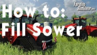 Farming Simulator 2013 How to: Fill Sower