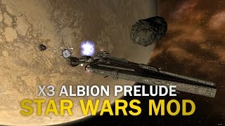 X3: Albion Prelude Star Wars Mod - Episode 13 Searching For Abandoned Ships!